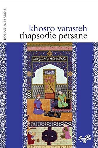 Rhapsodie persane: Varasteh, Khosro
