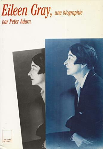 Eileen Gray, Une Biographie. Peter Adam