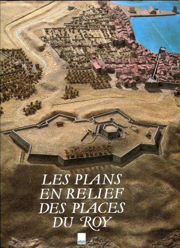 9782876600461: Les plans en relief des places du roy (French Edition)