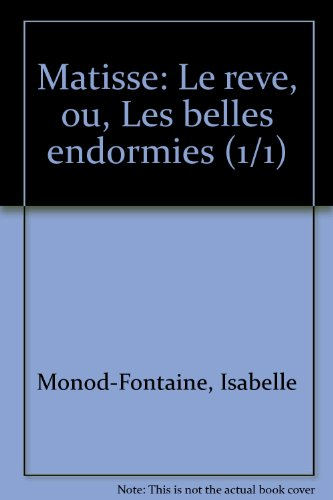 Matisse: Le reve, ou, Les belles endormies (1/1) (French Edition) (2876600501) by Isabelle Monod-Fontaine