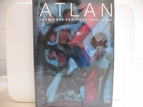 Premieres periodes, 1940-1954 (French Edition): Jean-Michel Atlan