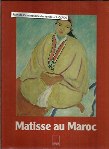 Matisse Au Maroc Peintures et Dessins,1912-1913: Pierre Schneider etc.
