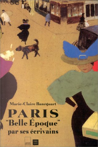 """9782876601963: Paris """"Belle époque"""" par ses écrivains (French Edition)"""