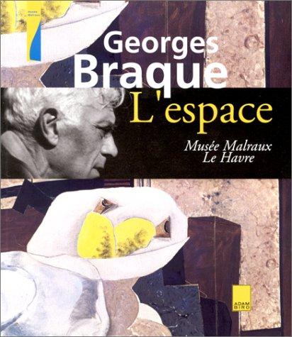 Georges Braque: L'Espace (2876602474) by Cohen, Françoise; Chassey, Eric de; Cinqualbre, Olivier; Bellet, Harry