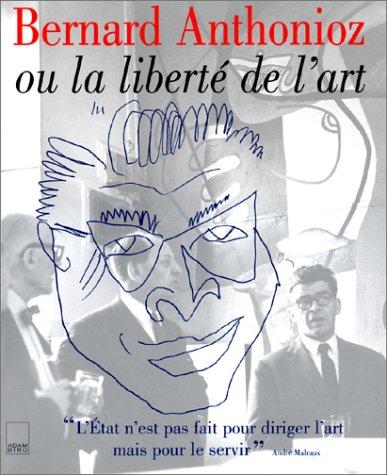 9782876602601: Bernard Anthonioz ou La Liberté de l'art