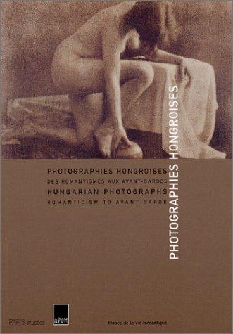 HUNGARIAN PHOTOGRAPHS: Romanticism to Avant-Garde: Cartier-Bresson, Anne, Karoly