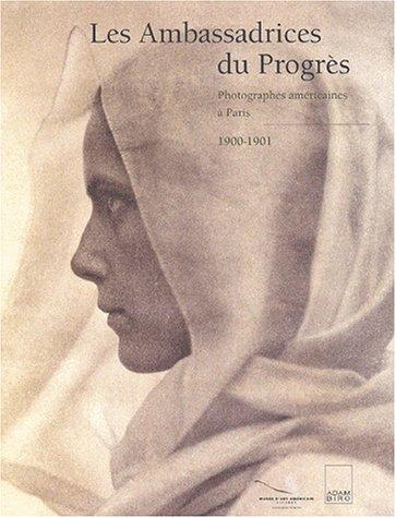 9782876603233: Les ambassadrices du progrès : Photographes américaines à Paris 1900-1901