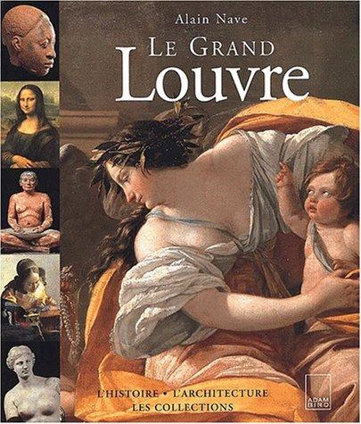 9782876603400: Le Grand Louvre : Histoire, architecture, collection