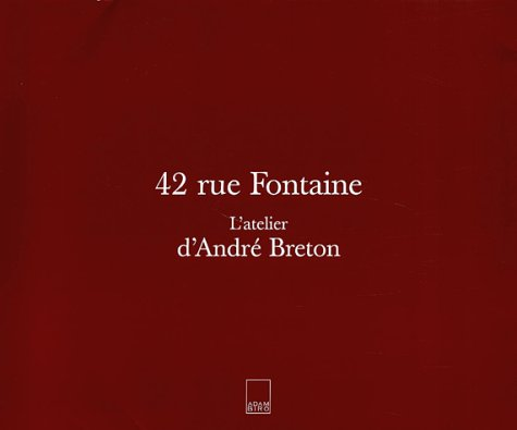 9782876603745: 42 rue Fontaine : L'Atelier d'André Breton