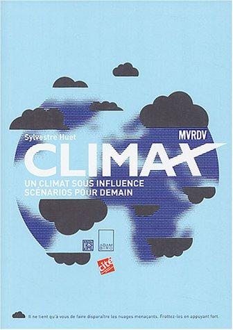 9782876603882: Climax : Un climat sous influence, scénarios pour demain