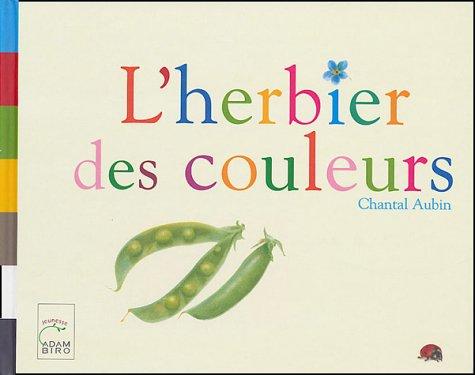 9782876603981: L'herbier des couleurs (Adam Biro Jeunesse)