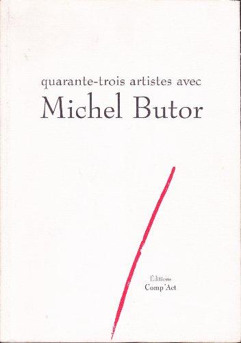 9782876612525: Quarante trois artistes avec Michel Butor