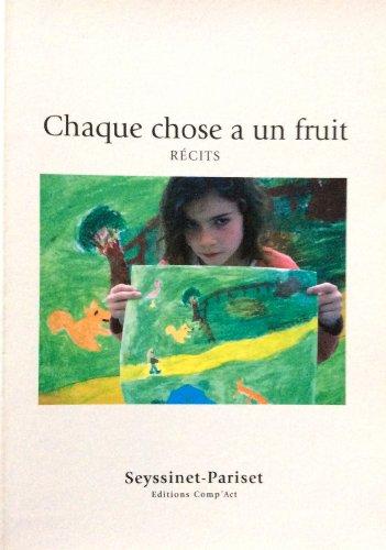 9782876613348: Chaque Chose a un Fruit