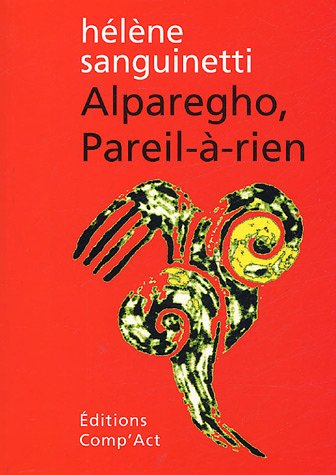9782876613508: Alparegho, Pareil-à-rien