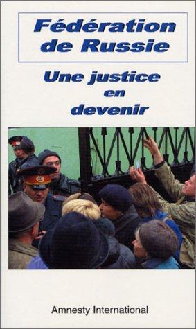 Fédération de Russie: une justice en devenir: Collectif