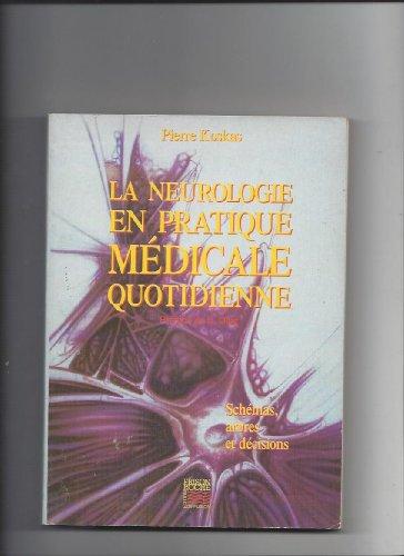 9782876710214: La neurologie en pratique médicale quotidienne. Schémas, arbres de décision