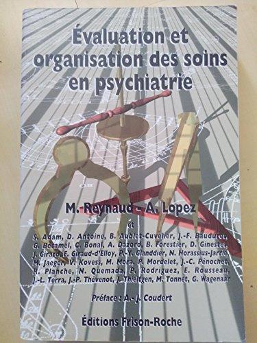 Evaluation et organisation des soins en psychiatrie,: COLLECTIF, M REYNAUD,