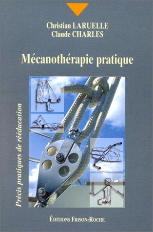 Mécanothérapie pratique: C. Laruelle; C.
