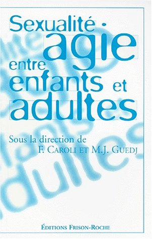 Sexualité agie entre enfants et adultes: Collectif; François Caroli;