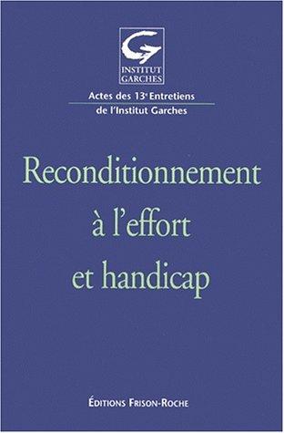 9782876713697: Reconditionnement à l'effort et handicap : actes des 13e Entretiens de l'institut Garches