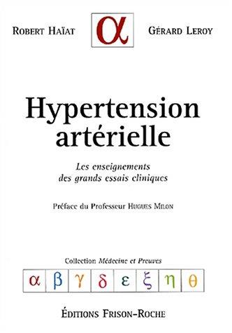Hypertension arterielle : les enseignements des grands essais cliniques: G. R. /Leroy Haiat