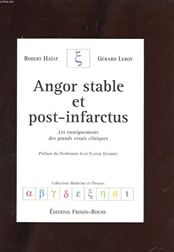 Angor stable et post-infarctus: Leroy, Gérard ; Haïat, Robert