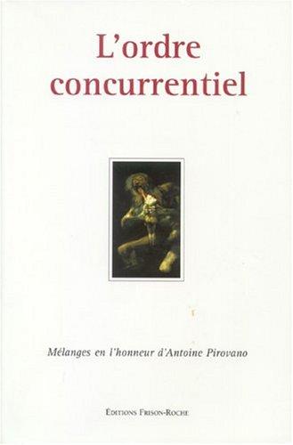 9782876714328: L'ordre concurrentiel : Mélanges en l'honneur d'Antoine Pirovano