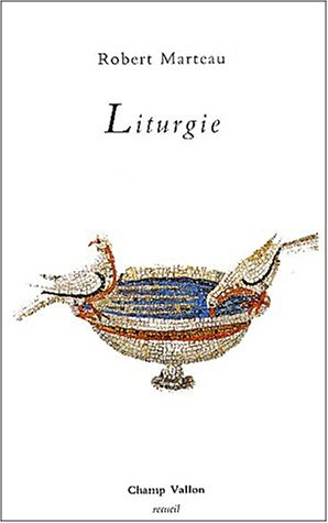 Liturgie (Recueil) (French Edition) (2876731533) by Marteau, Robert