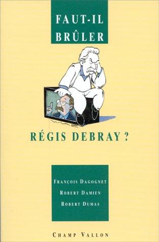 9782876732940: Faut-il brûler Régis Debray ?