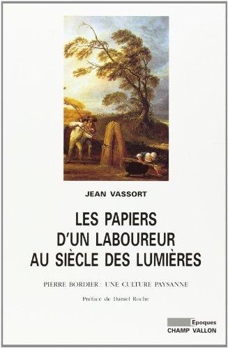 Les papiers d'un laboureur au siècle des Lumières:Pierre Bordier : une culture ...