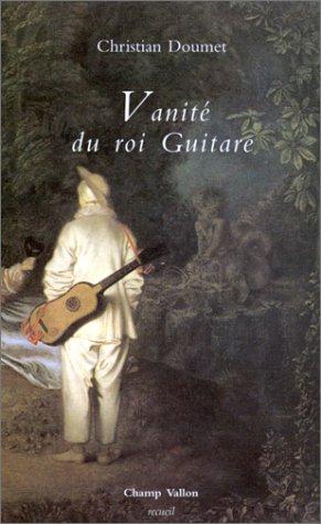 Vanité du roi Guitare: Doumet, Christian