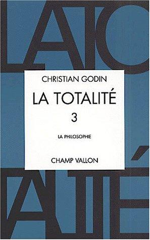 Totalité (La), t. 03: Godin, Christian