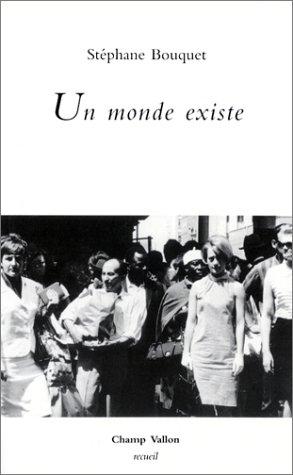 Un monde existe: Bouquet, St�phane