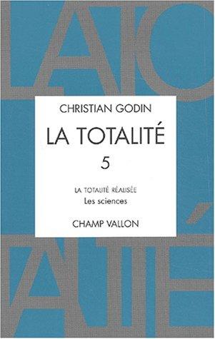 Totalité (La), t. 05: Godin, Christian