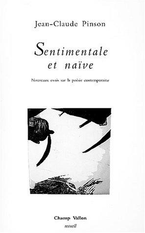 9782876733572: Sentimentale et Naïve : Nouveaux essais sur la poésie contemporaine