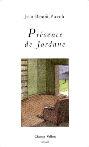 Présence de Jordane: Puech, Jean-Beno�t