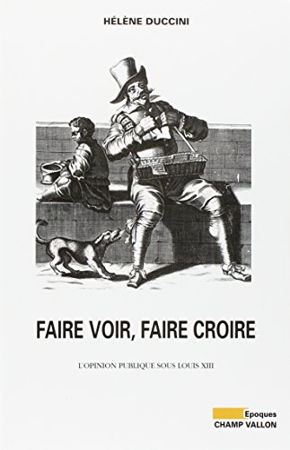 9782876733725: Faire voir, faire croire : L'Opinion publique sous Louis XIII