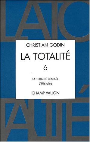 La Totalité. Tome 6 - La Totalité Realisée. L'Histoire: Godin, Christian