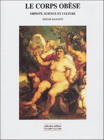9782876734128: Le corps obèse : Obésité, science et culture