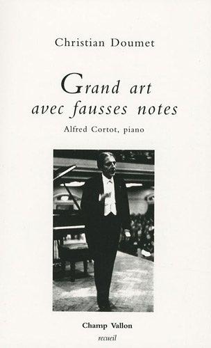 9782876735200: Grand Art avec Fausses Notes - Alfred Cortot, Piano