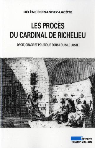Procès du Cardinal de Richelieu (Les): Fernandez-Lac�te, H�l�ne