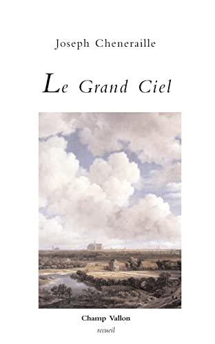 Grand ciel (Le): Cheneraille, Joseph