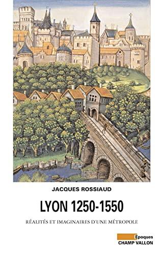 Lyon 1250-1550: Rossiaud, Jacques