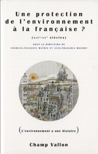 9782876736061: Une protection de l'environnement à la française ? XIXe-XXe siècles