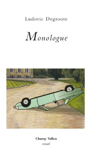 Monologue: Degroote, Ludovic