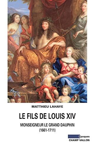 Fils de Louis XIV (Le): Lahaye, Matthieu