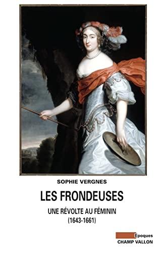 Frondeuses (Les): Vergnes, Sophie