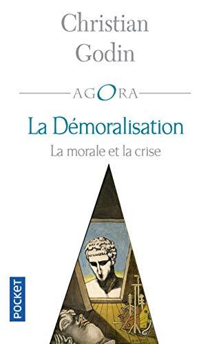 9782876739376: La d�moralisation : La morale et la crise