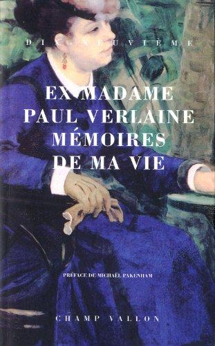Mémoires de ma vie: Verlaine, Ex-Madame Paul