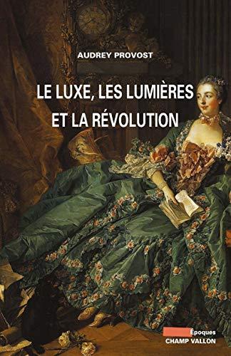 9782876739796: Le luxe, les Lumières et la Révolution